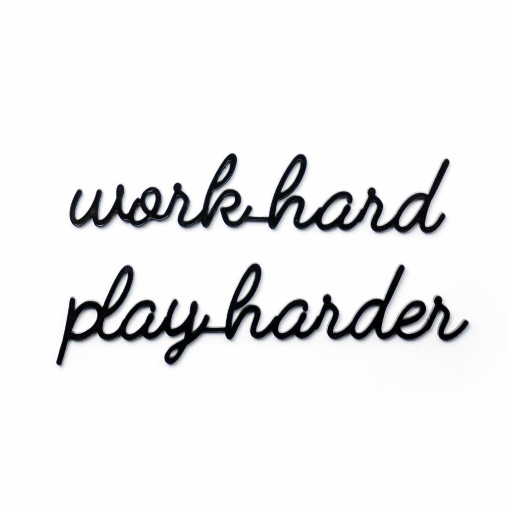 Goegezegd 3D Quote Work Hard Play Harder black