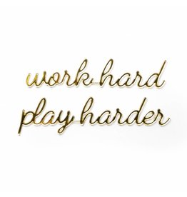 Goegezegd 3D Quote Work Hard Play Harder goud