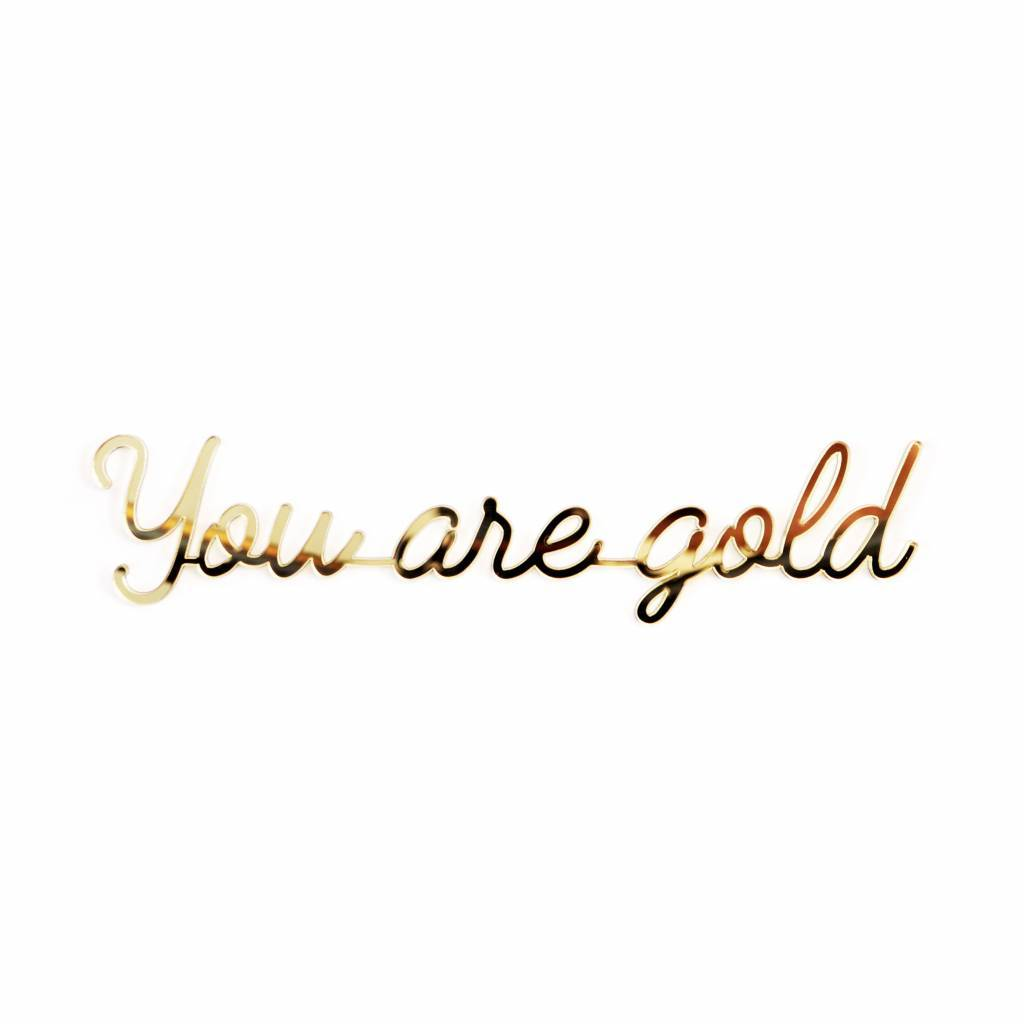 Goegezegd 3D Quote You Are Gold goud