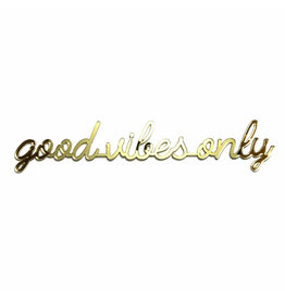 Goegezegd 3D Quote Good Vibes Only gold