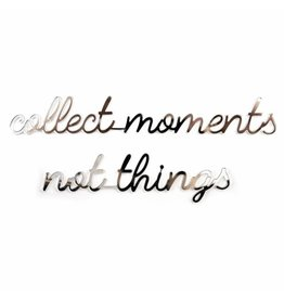 Goegezegd 3D Quote Collect Moments Not Things goud