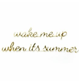 Goegezegd 3D Quote Wake me Up when it's Summer goud