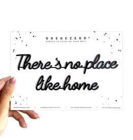 Goegezegd 3D Sticker Quote There's no Place like Home black