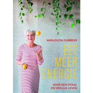 Marjolein Dubbers Eet meer energie - Voor een vitaal en vrolijk leven