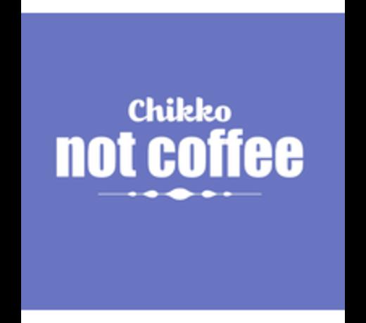 Chikko Not Coffee