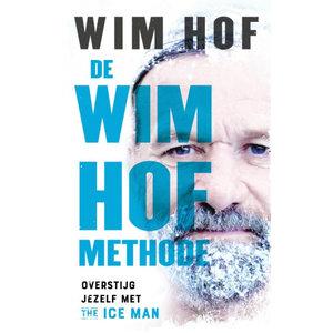 Wim Hof De Wim Hof Methode - Overstijg jezelf met The Ice Man