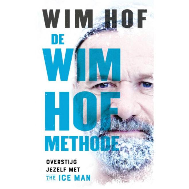 De Wim Hof Methode - Overstijg jezelf met The Ice Man