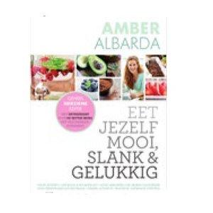 Amber Albarda Eet jezelf mooi, slank en gelukkig.