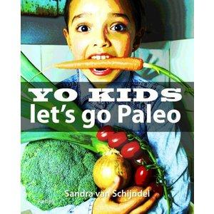 Sandra van Schijndel Yo Kids - Let's go Paleo