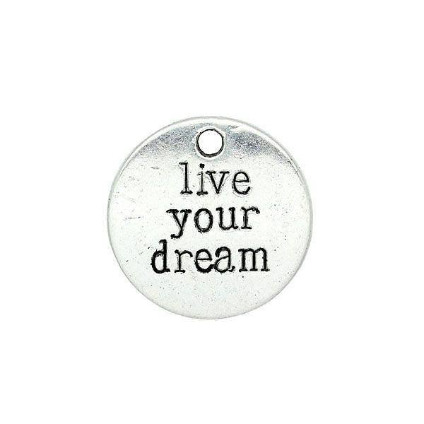 Live Your Dream Silver Charm 20mm, 3 pieces
