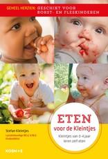 Eten voor de Kleintjes: Kleintjes van 0 -4 jaar leren zelf eten
