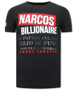 Local Fanatic T Shirt Med Tryck  Narcos Billionaire - Svart