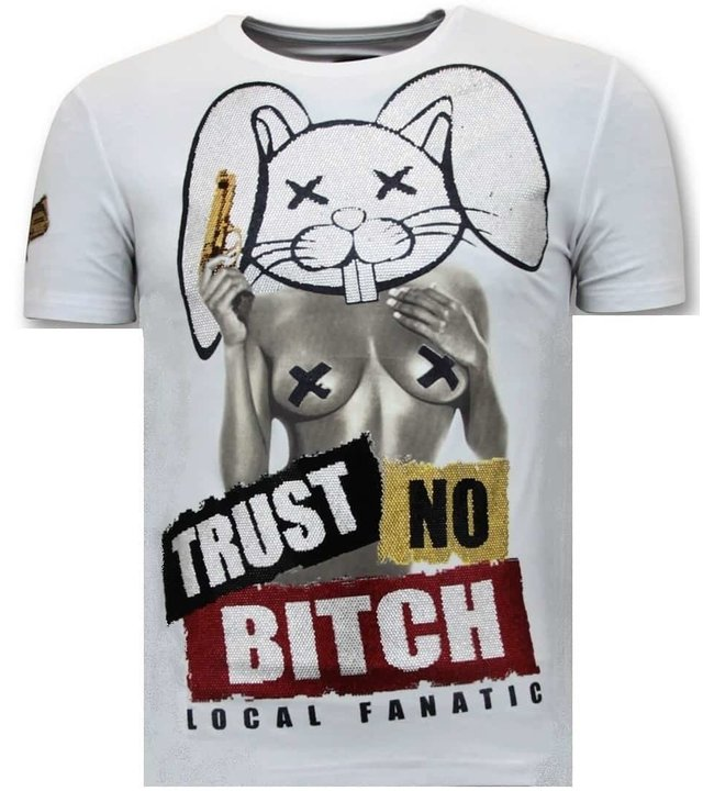 Local Fanatic Männer-T-Shirt mit Aufdruck - Trust No Bitch - Weiß