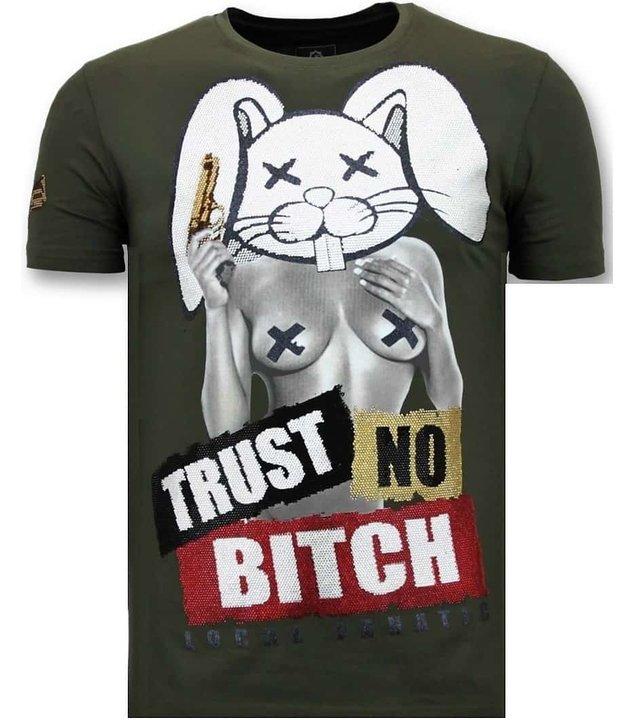 Local Fanatic Luxuxmann T-Shirt - Trust No Bitch - Grün