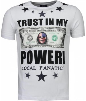 Local Fanatic Trust In My Power - Strass T Shirt Herren - Weiß