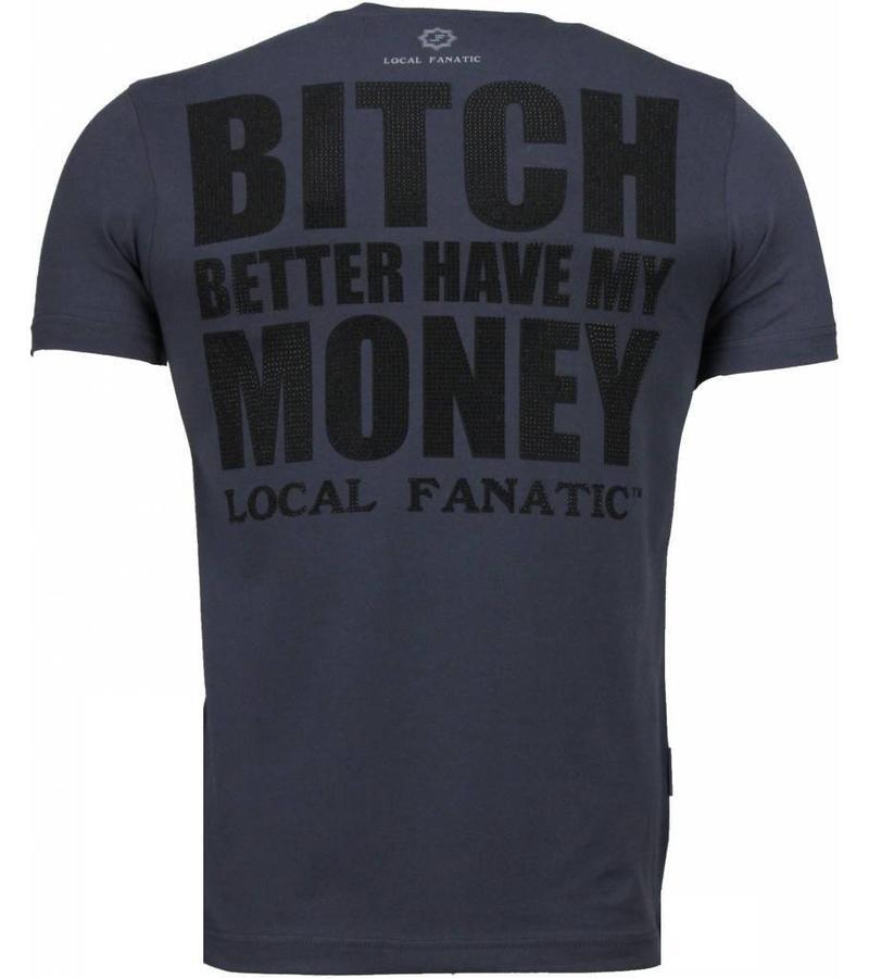 Local Fanatic Better Have My Money - Strass T shirt Herren - Dunkel Grau