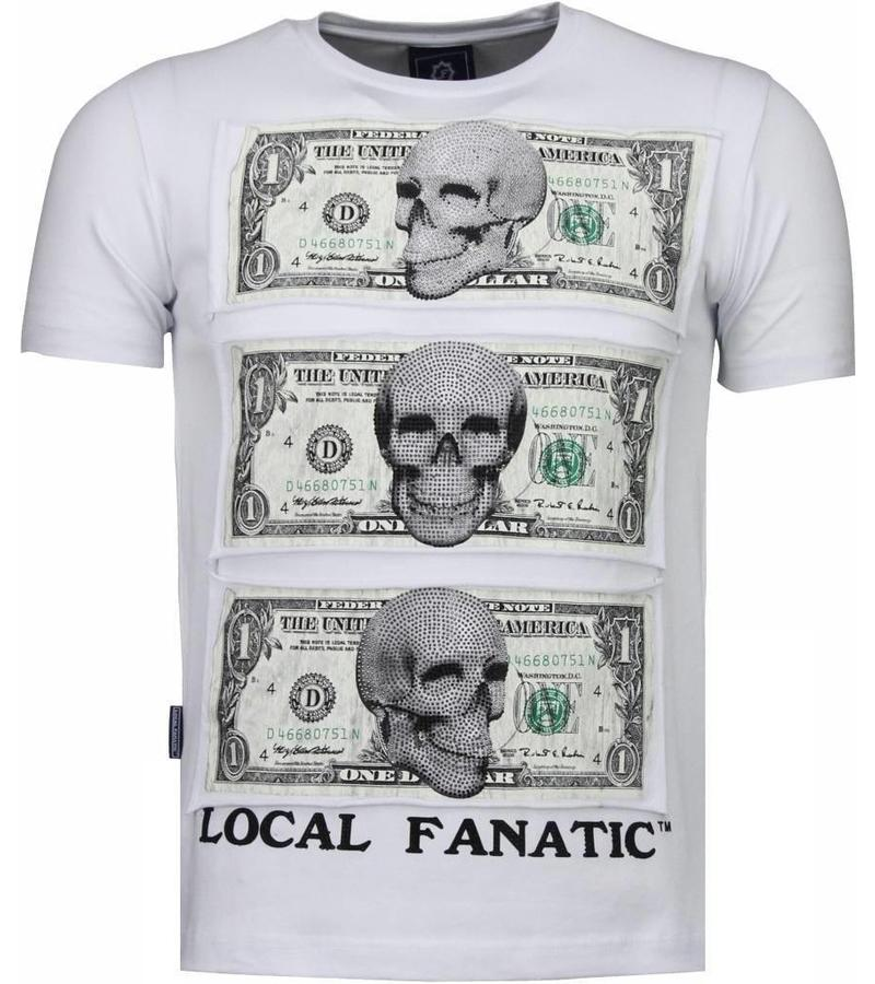 Local Fanatic Better Have My Money - Strass T shirt Herren - Weiß
