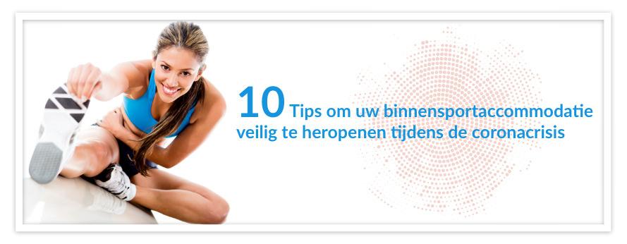 10 Tips om uw binnensportaccommodatie veilig te heropenen tijdens de coronacrisis