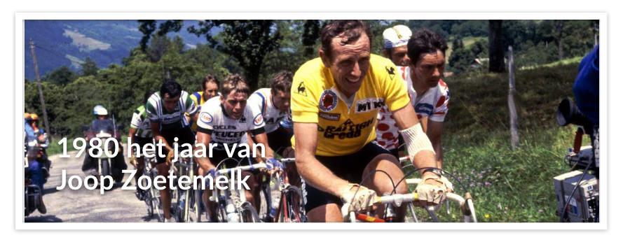 1980 Het jaar van Joop Zoetemelk, van eeuwige tweede tot winnaar van de Tour de France