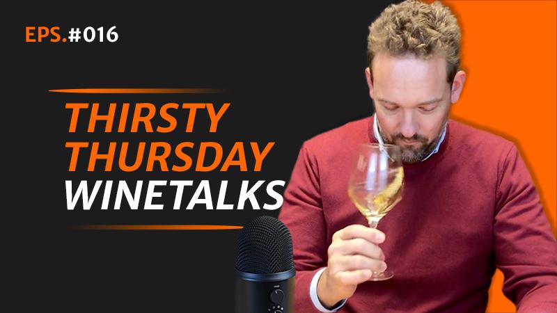 Thirsty Thirsday Winetalks #016