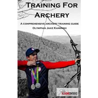 JAKE KAMINSKI BOOK TRAINING FOR ARCHERY