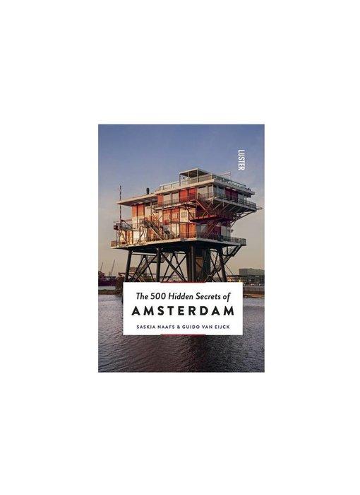 Luster The 500 Hidden Secrets Of Amsterdam