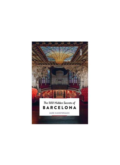 Luster The 500 Hidden Secrets Of Barcelona