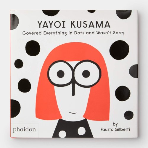 Phaidon Yayoi Kusama Covered Everything in Dots and Wasn't Sorry Book by Fausto Gilberti