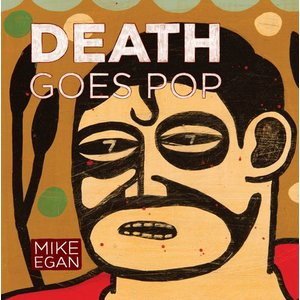 Death Goes Pop Book by Mike Egan