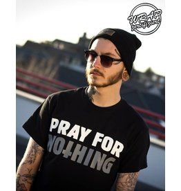 Useless Pray for nothing - Unisex T-Shirt
