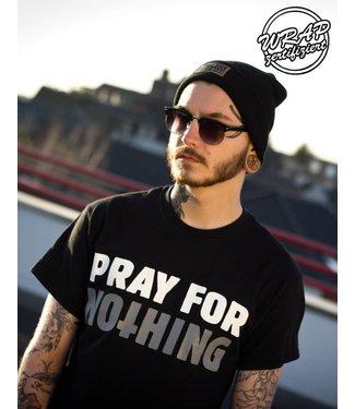 Pray for nothing - Unisex T-Shirt