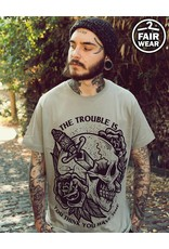 The Trouble Is - unisex T-Shirt - Fairwear