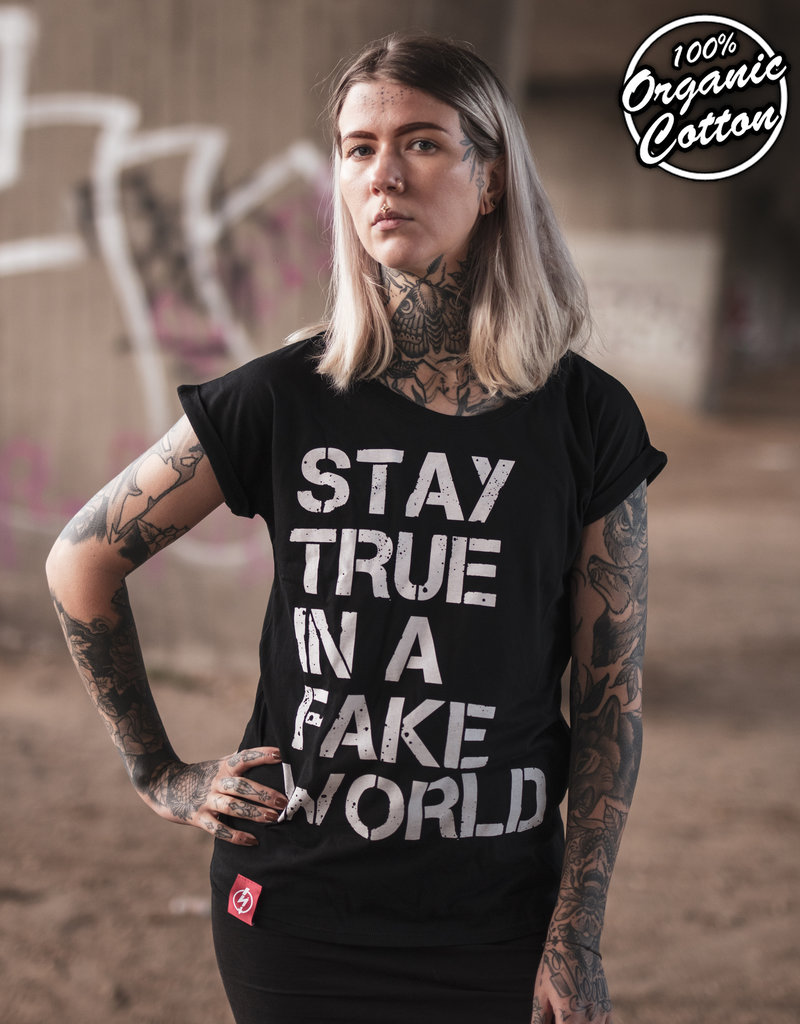 Useless Stay True In A Fake World - Girl Shirt