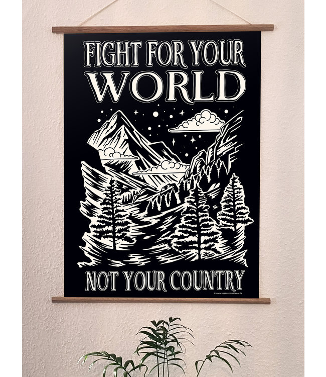 Hochwertiger Qualitätsdruck Din A3 Poster  - Fight for your world not your country