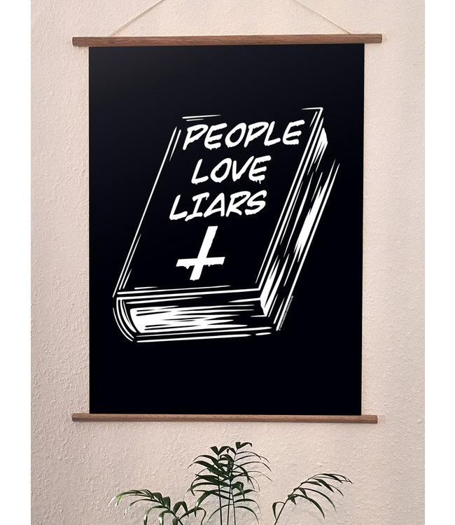 Hochwertiger Qualitätsdruck Din A3 Poster - People love liars
