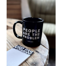 Useless People are the Problem - Tasse