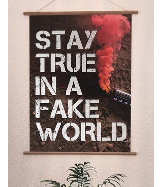 Poster Druck - Stay True In A Fake World