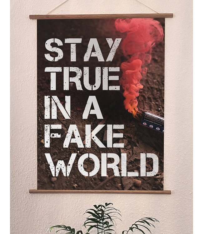 Hochwertiger Qualitätsdruck Din A3 Poster - Stay True In A Fake World