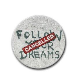 Follow your dreams - Button