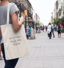 Tas Katoen Tekst My Other Bags Are Prada