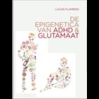 Exendo De epigenetica van ADHD en glutamaat