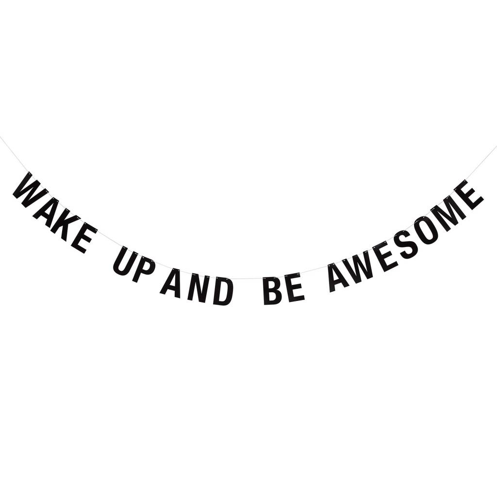 BLOOMINGVILLE wake up and be awesome black paper garland