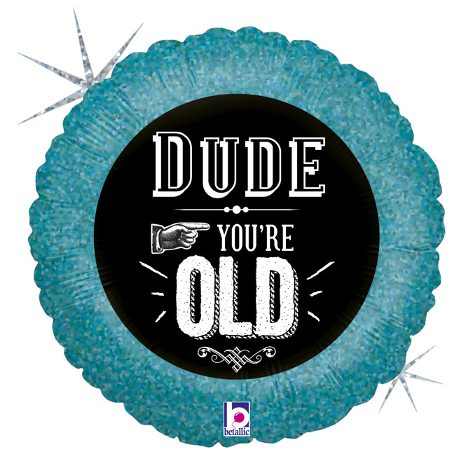 SMP dude you're old foil balloon 45 cm