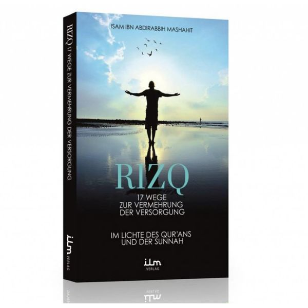 Rizq - 17 Wege zur Vermehrung der Versorgung