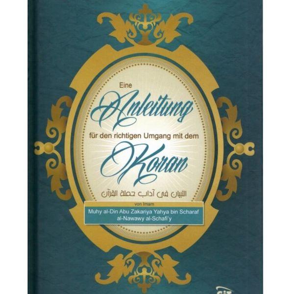 Eine Anleitung für den richtigen Umgang mit dem Koran