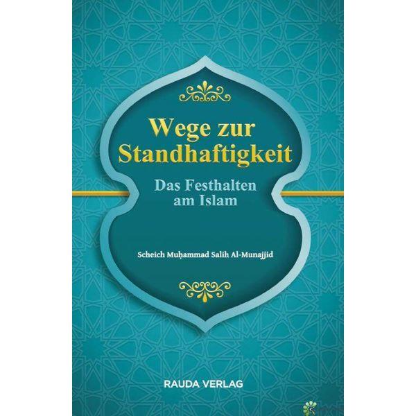 Wege zur Standhaftigkeit - Das Festhalten am Islam