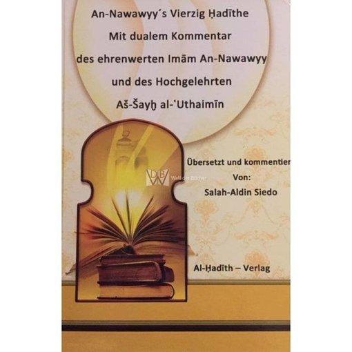 An-Nawawyy´s Vierzig Ḥadīṯe  mit dualem Kommentar (Nawawyy & Utheimin)