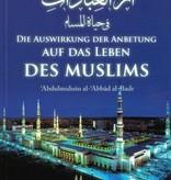 Die Auswirkung der Anbetung auf das Leben des Muslims