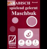 Maschbuk - Arabisch spielend gelernt