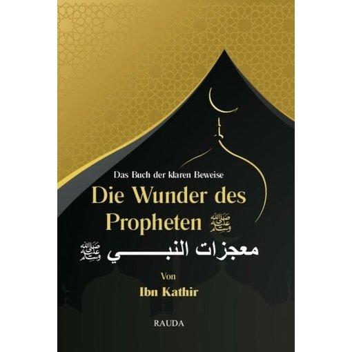 Die Wunder des Propheten  (Ibn Kathir)